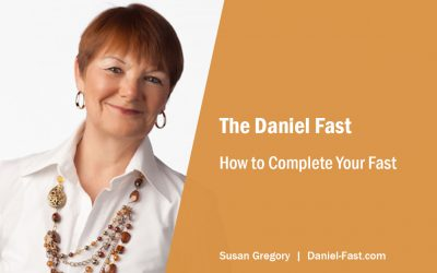 How to Complete Your Daniel Fast