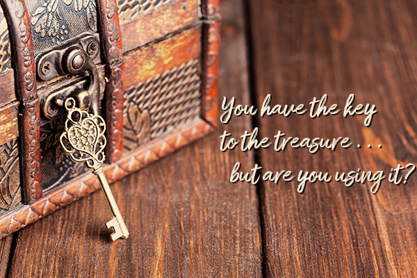 You have the key to his kingdom